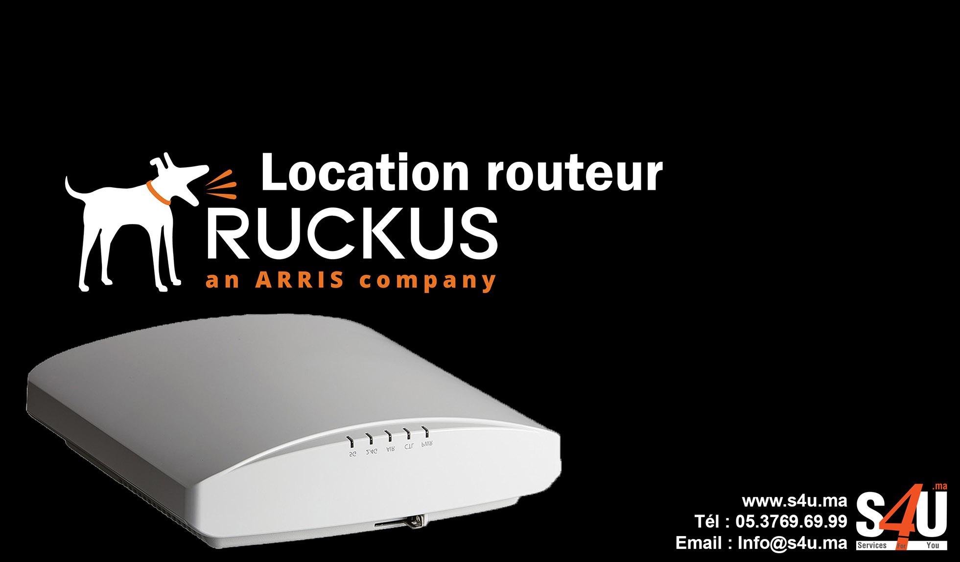Location-routeur-ruckus-Rabat-Casablanca-Maroc